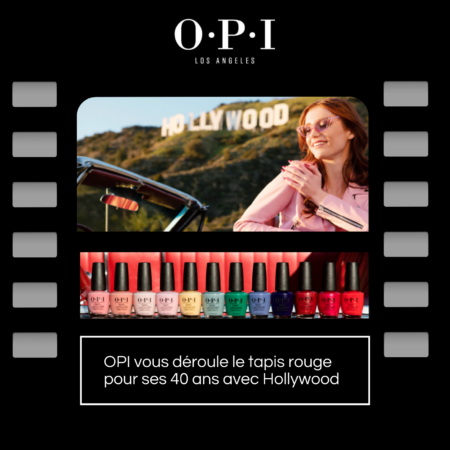 OPI 40 ans collection Hollywood