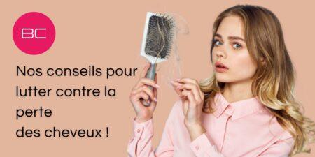 Les solutions pour lutter contre la perte des cheveux